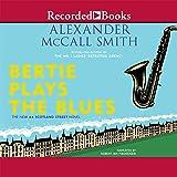 Bertie Plays the Blues: A 44 Scotland Street Novel, Book 7