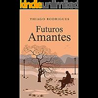 Futuros Amantes (Portuguese Edition) book cover