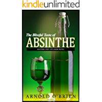 ABSINTHE: Mastering Spirits with Mixing Recipes (Includes Bonus Cocktail Recipes!) (Mixology and Bartending Enthusiasts Book 3)