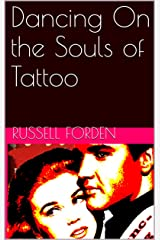 Dancing On the Souls of Tattoo Kindle Edition