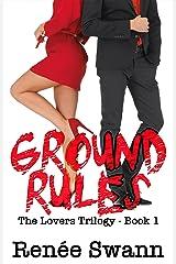 Ground Rules (Lovers trilogy #1) (Erotic Romance Suspense BDSM) Kindle Edition
