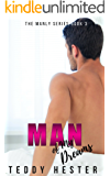 Man of My Dreams: A Steamy Contemporary Tortured-Hero Romance (The Manly Series Book 3)