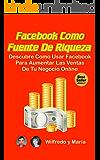 Facebook como Fuente de Riqueza: Descubre Cómo Usar Facebook para Aumentar las Ventas de tu Negocio Online.