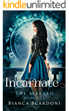 Incarnate: A Dark Paranormal Romance (The Marked Book 5)