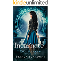 Incarnate: A Dark Paranormal Romance (The Marked Saga Book 5)