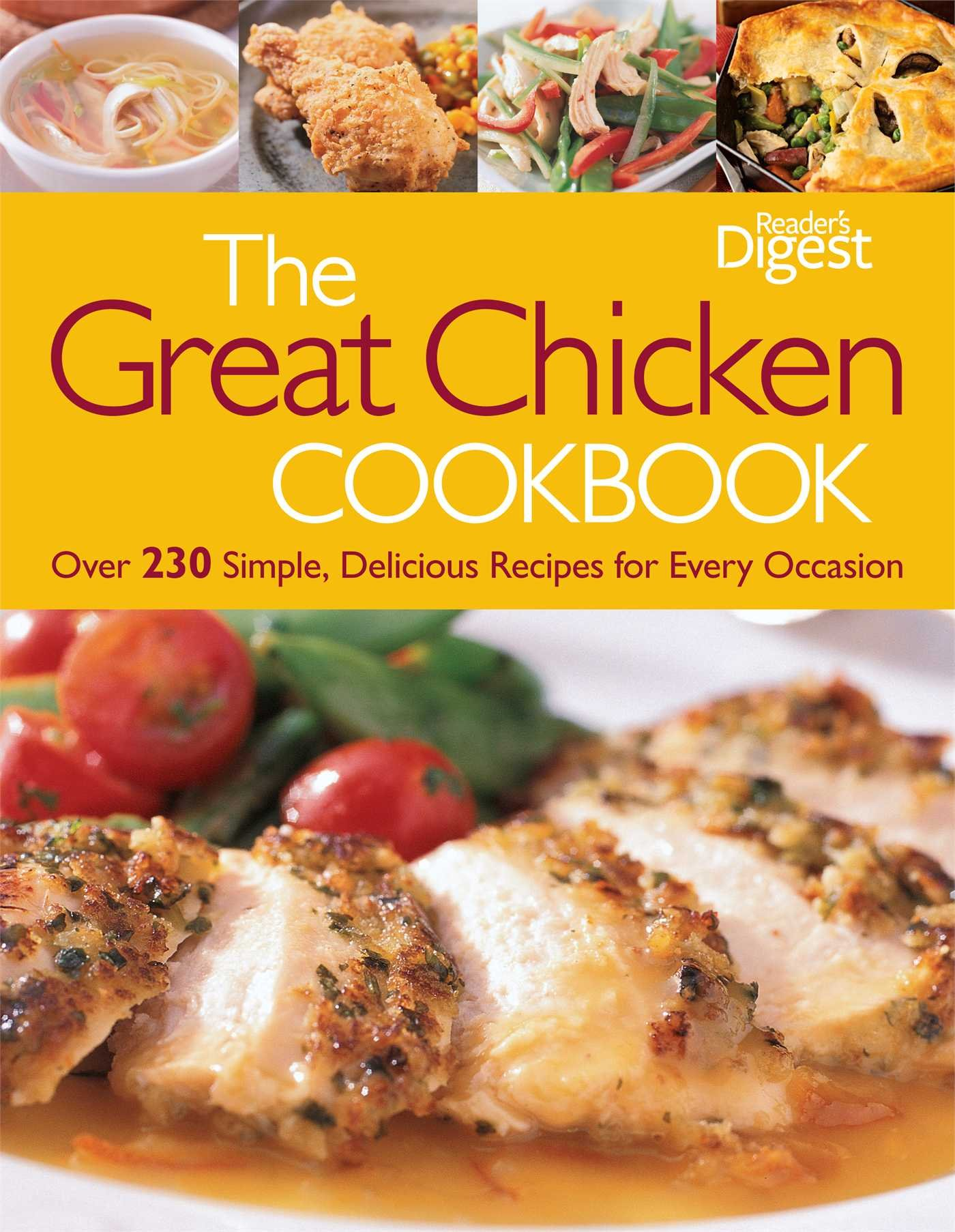 The great chicken cookbook over 230 simple delicious recipes for the great chicken cookbook over 230 simple delicious recipes for every occasion editors of readers digest 9781606523339 amazon books forumfinder Images