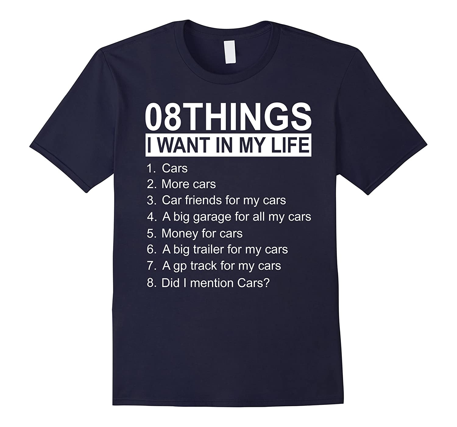 08 Things I Want In My Life T-shirt-RT
