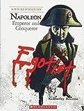 Napoleon: Emperor and Conqueror (Wicked History (Paperback))