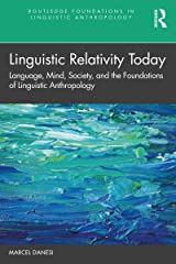 Linguistic Relativity Today: Language, Mind, Society, and the Foundations of Linguistic Anthropology Kindle Edition