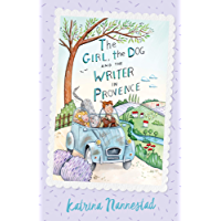The Girl, the Dog and the Writer in Provence (The Girl, the Dog and the Writer, Book 2)