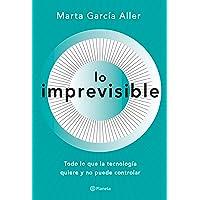 Lo imprevisible: Todo lo que la tecnología quiere