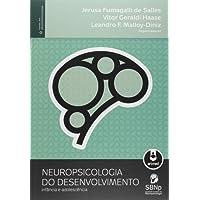 Neuropsicologia do Desenvolvimento. Infância e Adolescência