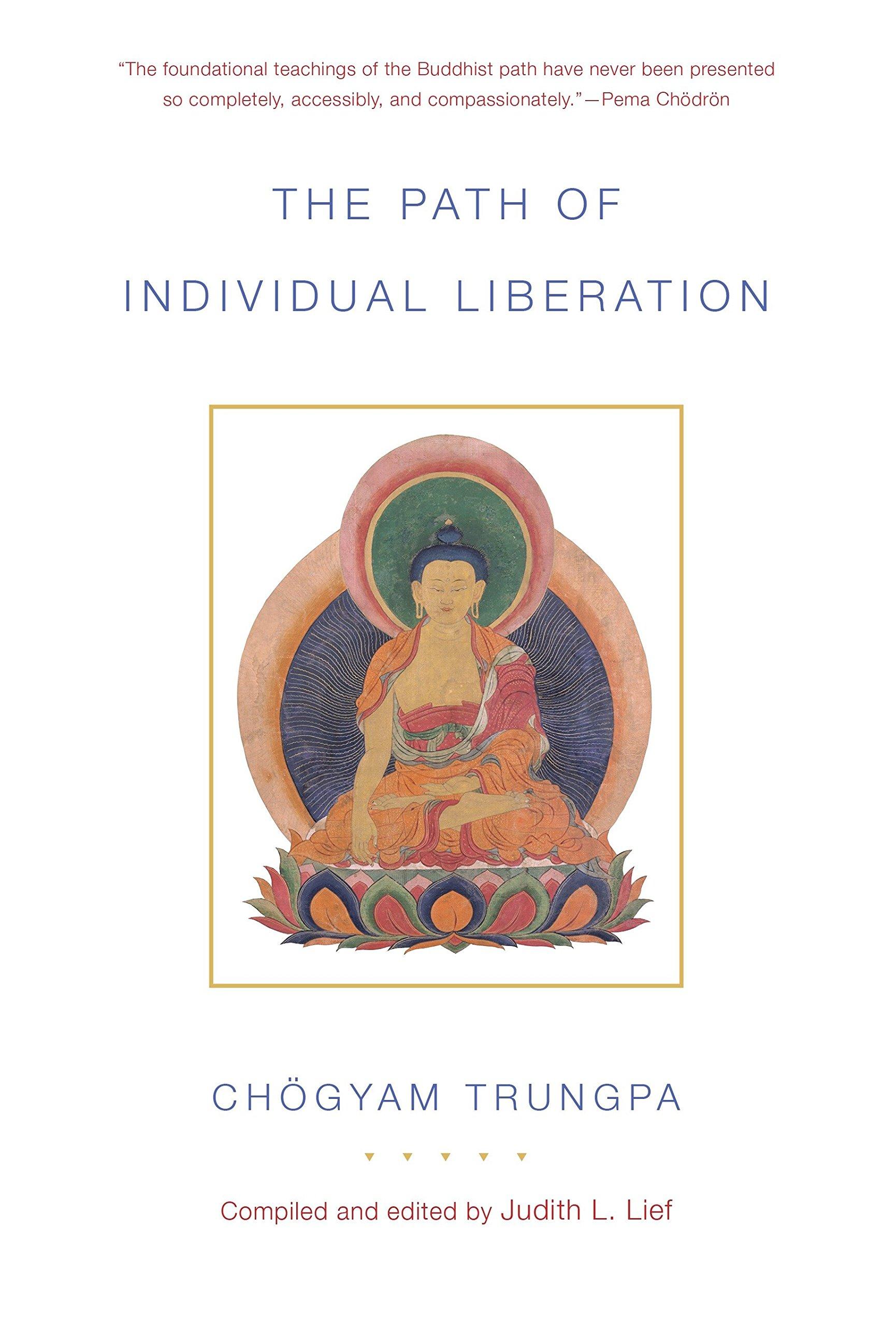 The Path of Individual Liberation: The Profound Treasury of the Ocean of  Dharma, Volume One: 1: Amazon.co.uk: Chogyam Trungpa: 9781611801040: Books