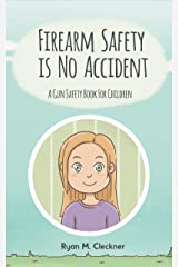 Firearm Safety Is No Accident: A Gun Safety Book for Children Paperback