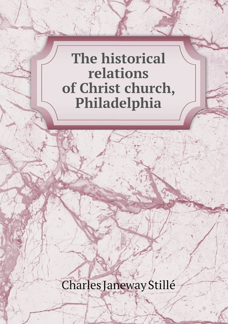 The historical relations of Christ church, Philadelphia pdf epub