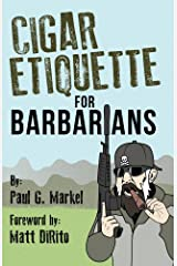 Cigar Etiquette for Barbarians Kindle Edition