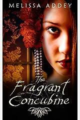 The Fragrant Concubine (Forbidden City Book 2) Kindle Edition