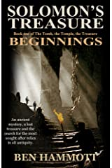 Solomon's Treasure - Book 1: Beginnings (The Tomb, the Temple, the Treasure) Kindle Edition