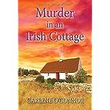 Murder in an Irish Cottage: A Charming Irish Cozy Mystery (An Irish Village Mystery)