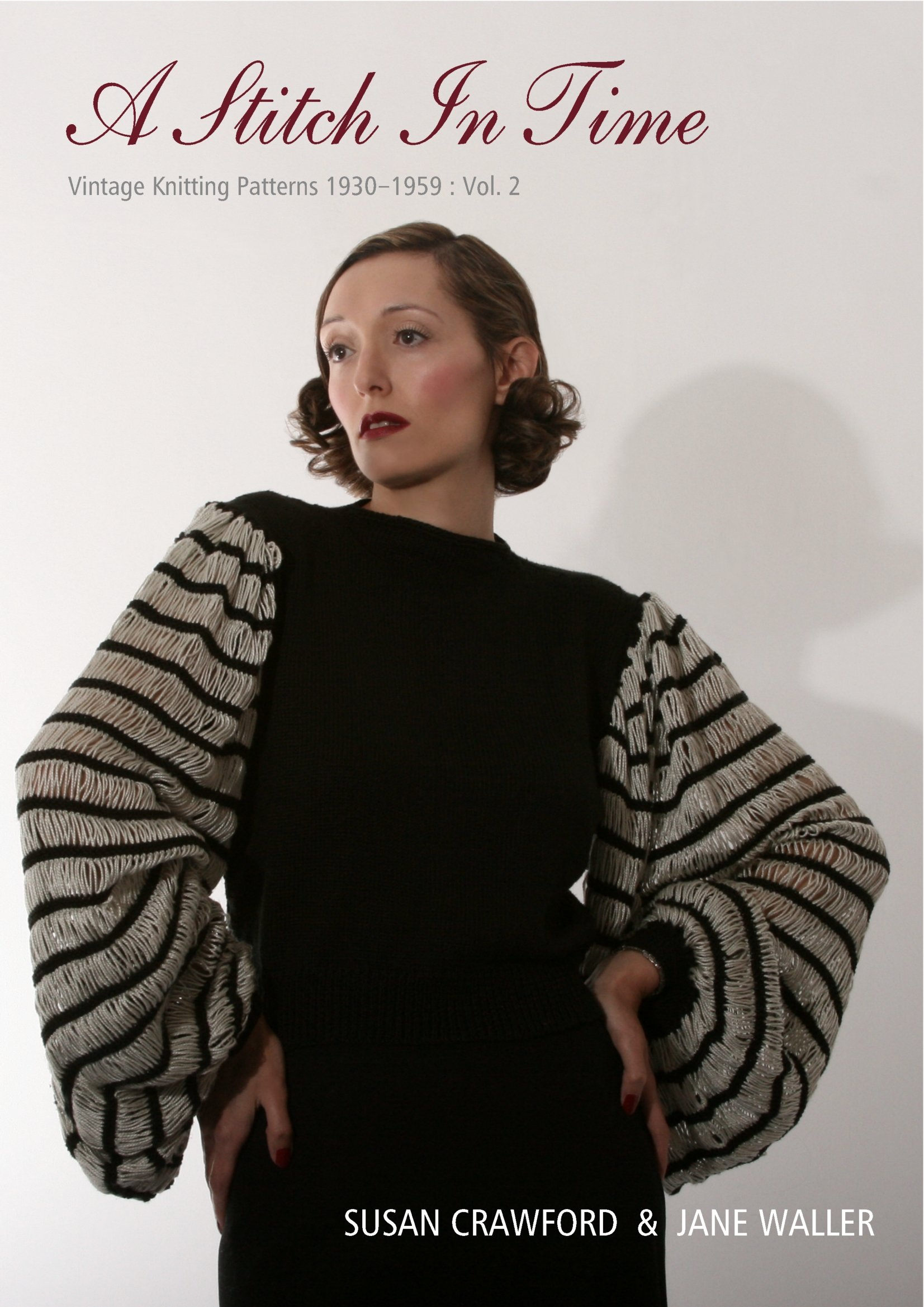 A Stitch in Time: Vintage Knitting Patterns, 1930-1959 v. 2: Susan ...