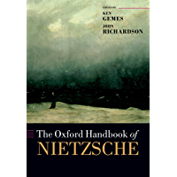 The Oxford Handbook of Nietzsche (Oxford Handbooks)