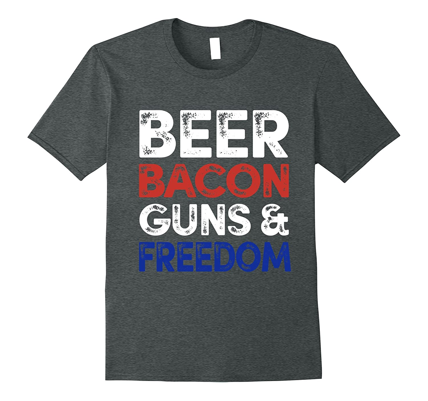 Beer Bacon Guns And Freedom T-Shirt Fourth of July Gift Tee-PL