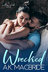 Wrecked: A Hate to Love Small Town Romance (Willow Creek Book 2) Kindle Edition