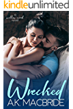 Wrecked: A second chance small town romance (Willow Creek Book 2)