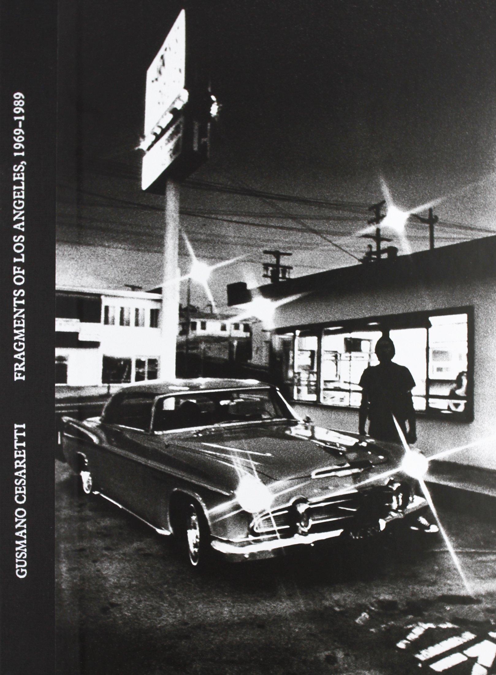 Download Gusmano Cesaretti: Fragments of Los Angeles 1969-1989 pdf epub
