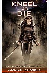 Kneel Or Die (The Kurtherian Gambit Book 7) Kindle Edition