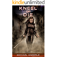 Kneel Or Die (The Kurtherian Gambit Book 7) book cover