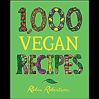 1,000 Vegan Recipes (1,000 Recipes Book 19)