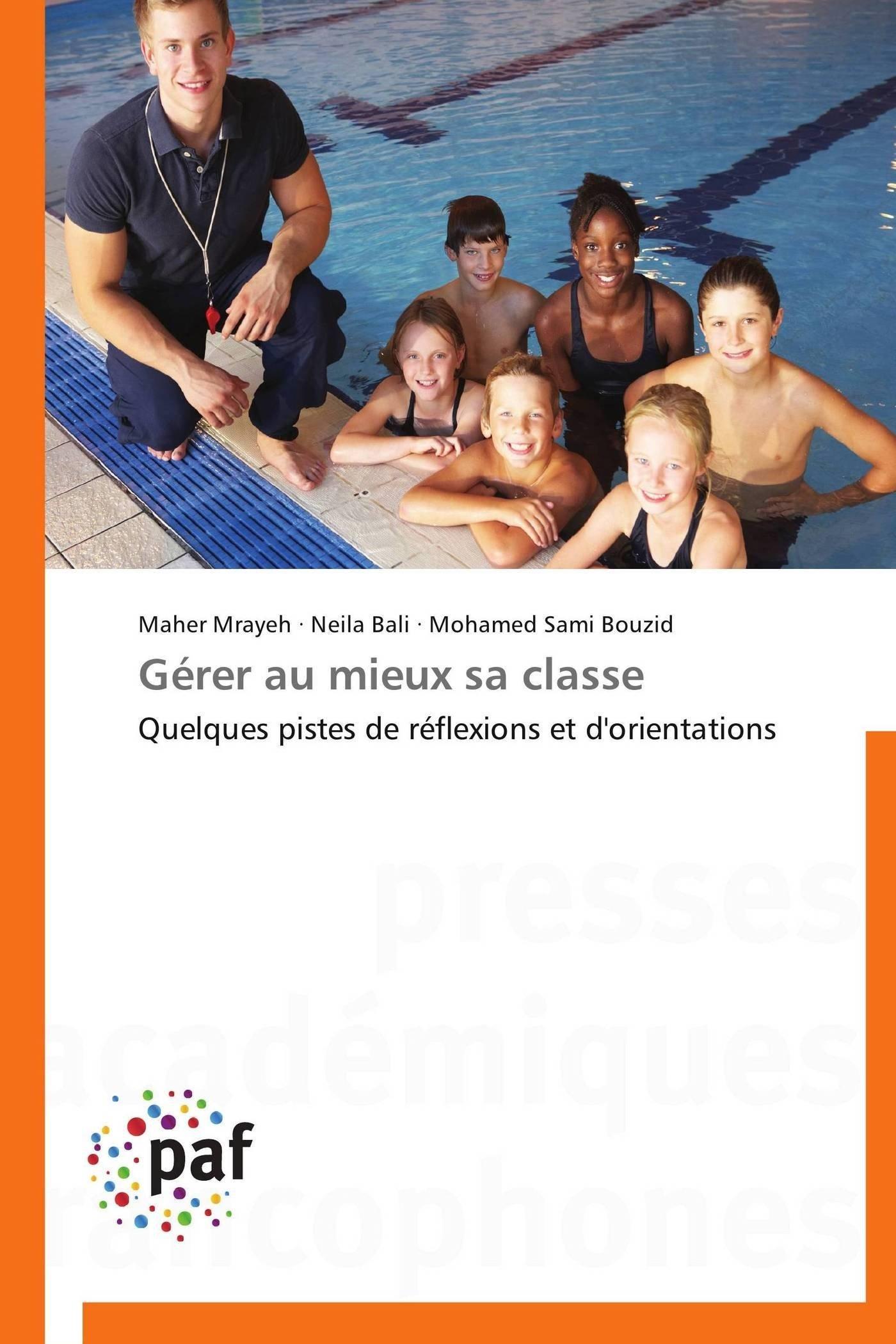 Gérer au mieux sa classe: Quelques pistes de réflexions et d'orientations (Omn.Pres.Franc.) (French Edition) ebook