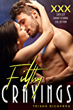 Filthy Cravings: XXX Explicit Short Stories Collection (English Edition)