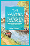 The Water Road: A Narrowboat Odyssey Through England