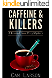 Caffeine & Killers (A Roasted Love Cozy Mystery Book 3)