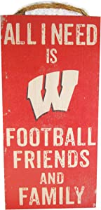 """Fan Creations NCAA Wisconsin Badgers 6"""" x 12"""" All I Need is Football, Friends, and Family Wood Sign"""