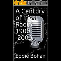 A Century of Irish Radio 1900 -2000