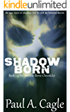 Shadow Born (The Shadow-Borne Chronicles Book 1)
