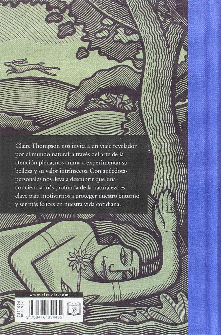 De Regreso A La Naturaleza La Meditación Y El Mundo Natural Tiempo De Mirar Spanish Edition Thompson Claire Cruz Eva 9788416854455 Books