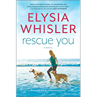Rescue You (Dogwood County Book 1)