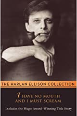 I Have No Mouth and I Must Scream: Stories Kindle Edition