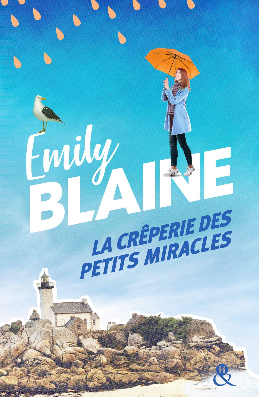 La crêperie des petits miracles: Évadez-vous en Bretagne et ...
