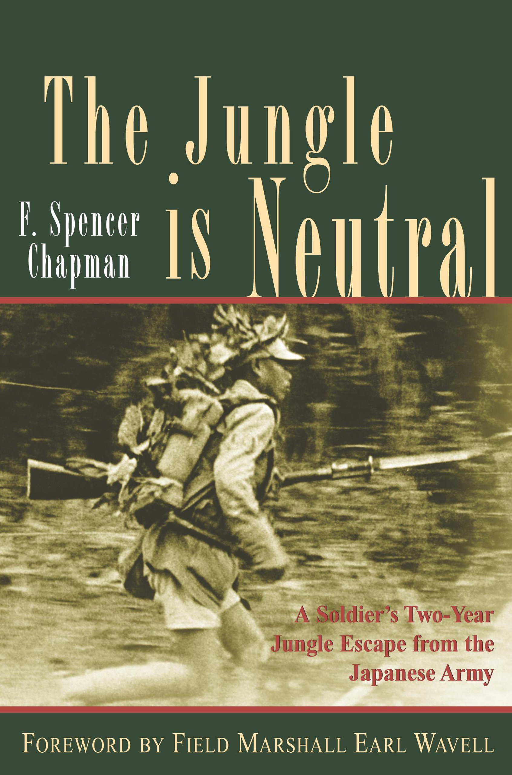 Download The Jungle is Neutral: A Soldier's Two-Year Escape from the Japanese Army pdf