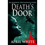 Death's Door: An Edgar Allan Poe Time Travel Novella (The Immortal Descendants: Baltimore Mysteries Book 1)