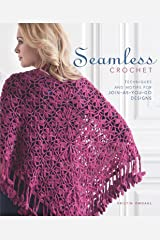 Seamless Crochet: Techniques and Designs for Join-As-You-Go Motifs Paperback