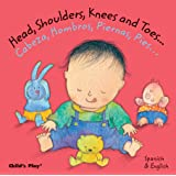 Head, Shoulders, Knees and Toes/Cabeza, Hombros, Piernas, Pies (Dual Language Baby Board Books- English/Spanish) (Spanish and