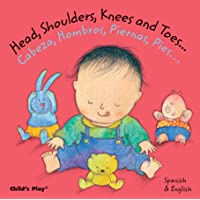 Head, Shoulders, Knees and Toes/Cabeza, Hombros, Piernas, Pies (Dual Language Baby Board Books- English/Spanish…