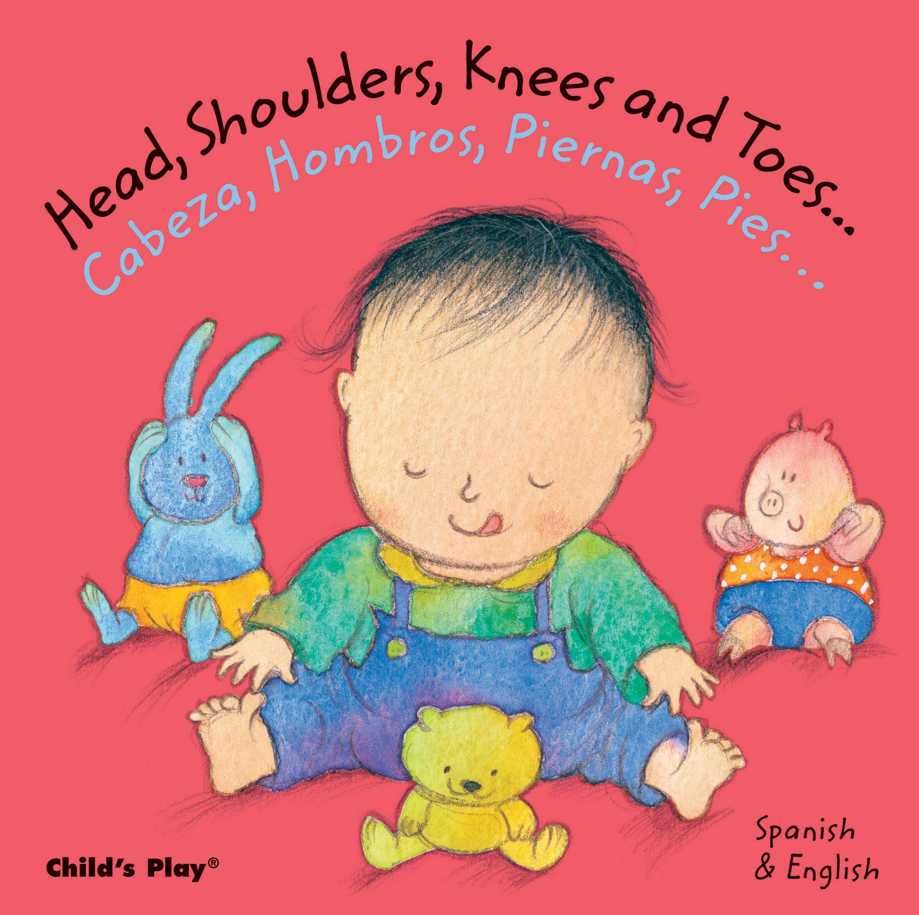 Head, Shoulders, Knees and Toes/Cabeza, Hombros, Piernas, Pies (Dual Language Baby Board Books- English/Spanish) (Spanish and English Edition)