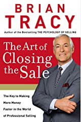 The Art of Closing the Sale: The Key to Making More Money Faster in the World of Professional Selling Hardcover
